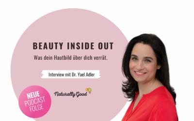 #40 Podcast: Beauty inside out. Was dein Hautbild über dich verrät. Interview mit Dr. Yael Adler