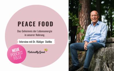 #51 Podcast: Peace Food: Das Geheimnis der Lebensenergie in unserer Nahrung. Interview mit Dr. Rüdiger Dahlke