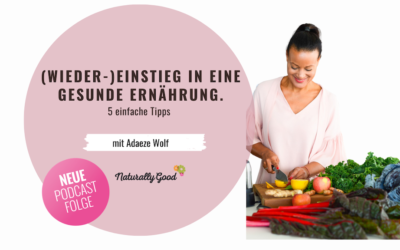#4 Podcast: 5 Tipps für den Wieder-(Einstieg) in eine gesunde Ernährung