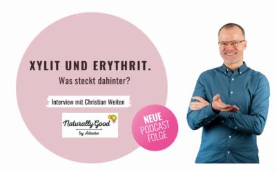 #57 Podcast: Xylit und Erythrit: Was steckt dahinter? Im Interview mit Christian Weiten, Gründer von Xucker®