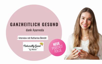 #56 Podcast: Ganzheitlich gesund dank Ayurveda. Interview mit Katharina Döricht von Tasty Katy.