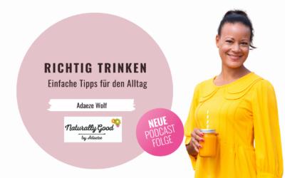 #58 Podcast: Richtig Trinken: Einfache Tipps für den Alltag.