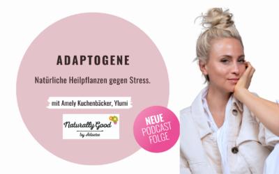 #60 Podcast: Adaptogene. Zur Stressregulation und innerer Balance. Im Interview mit Amely Kuchenbäcker, Gründerin von YLUMI.