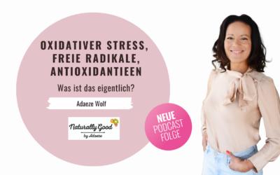#62 Podcast: Was sind oxidativer Stress, freie Radikale und Antioxidantien?