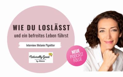 #64 Podcast: Wie du loslässt und ein erfülltes Leben führst | Interview mit Melanie Pignitter von Honigperlen