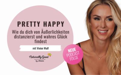 #66 Podcast: Pretty Happy. Lieber glücklich als perfekt. Interview mit Vivian Wulf.