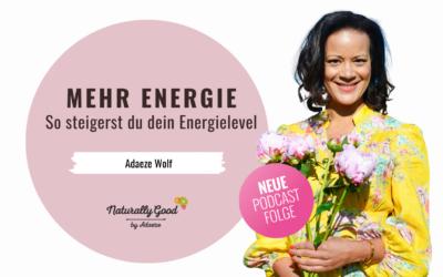 #68 Podcast: Mehr Energie. So steigerst du dein Energielevel